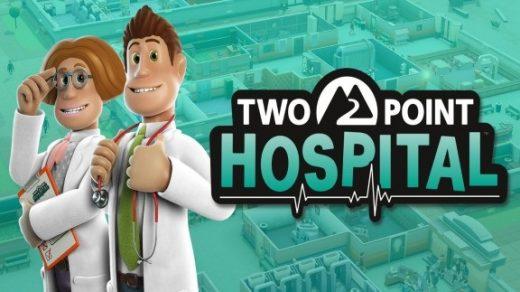 双点医院 Two Point Hospital™