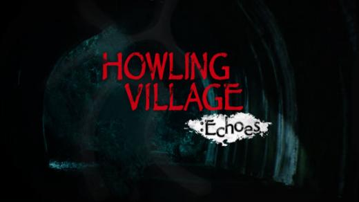嚎叫村庄:回声 Howling Village: Echoes